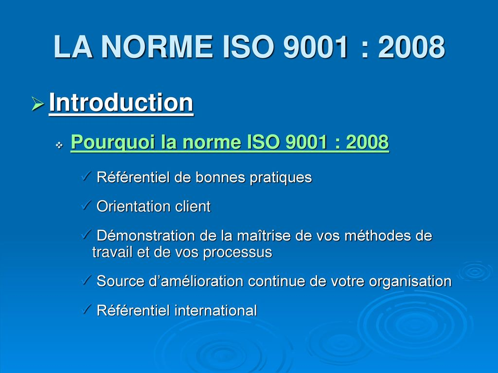 LA NORME ISO 9001 : 2008 Introduction