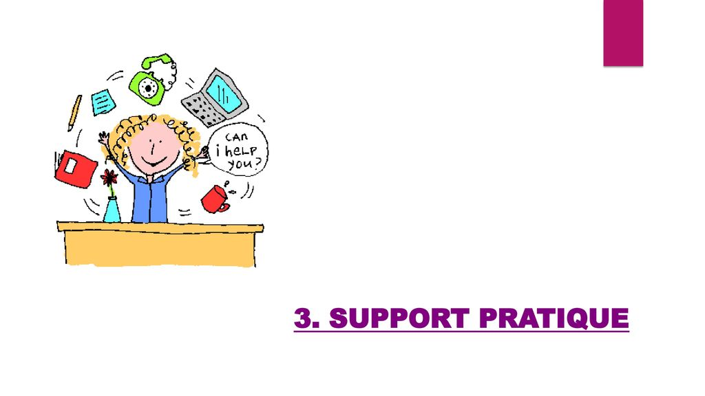 3. SUPPORT PRATIQUE