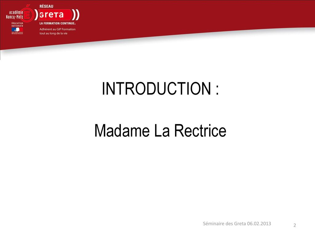 INTRODUCTION : Madame La Rectrice Séminaire des Greta