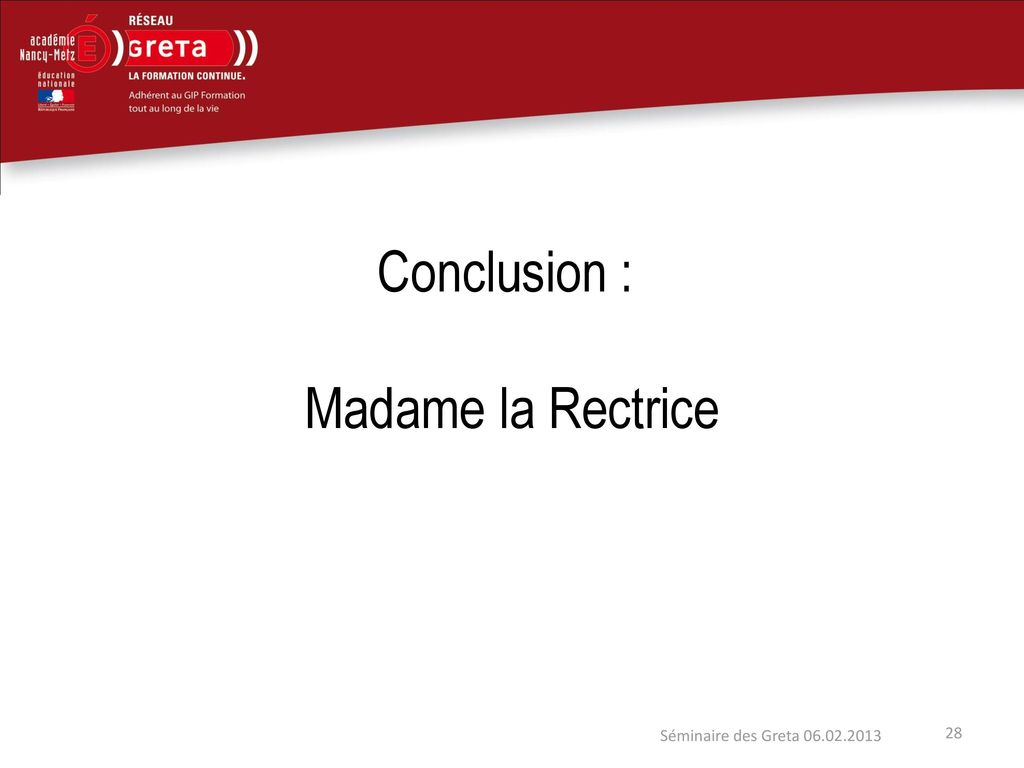 Conclusion : Madame la Rectrice
