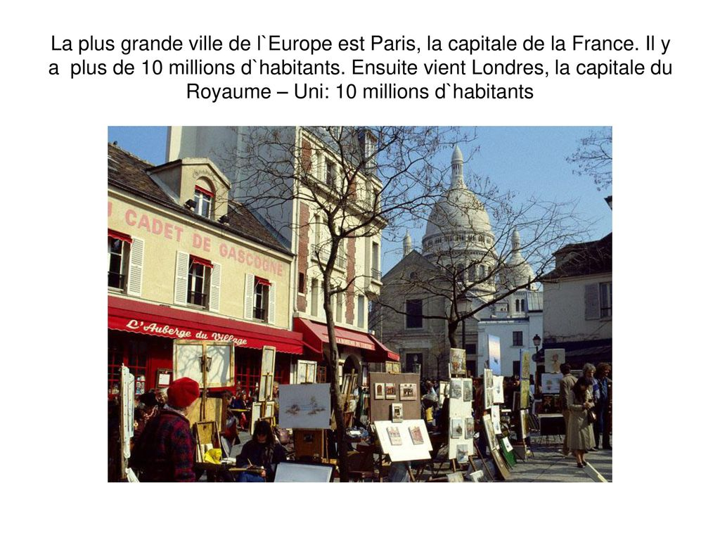 La plus grande ville de l`Europe est Paris, la capitale de la France
