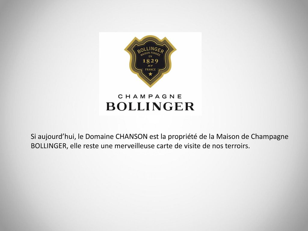 16 Si Aujourdhui Le Domaine CHANSON Est La Proprit De Maison Champagne BOLLINGER Elle Reste Une Merveilleuse Carte Visite Nos Terroirs