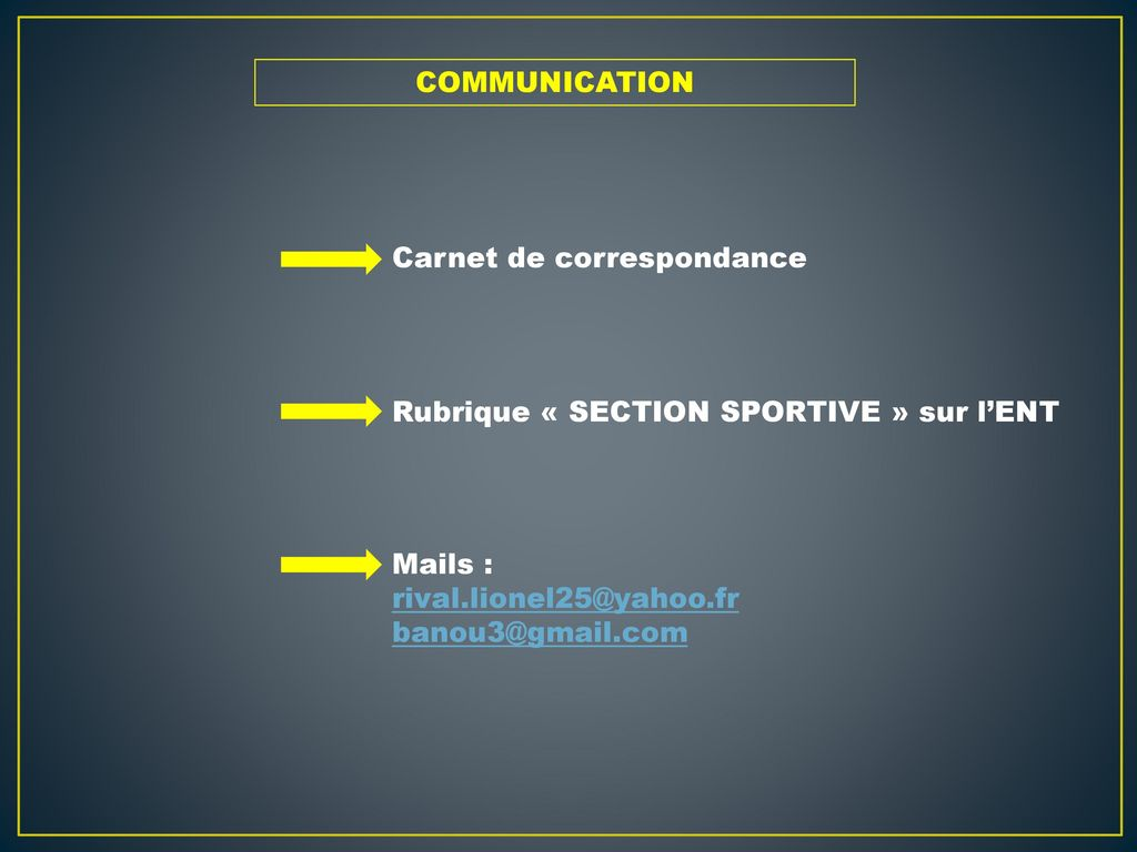 COMMUNICATION Carnet de correspondance. Rubrique « SECTION SPORTIVE » sur l'ENT. Mails :