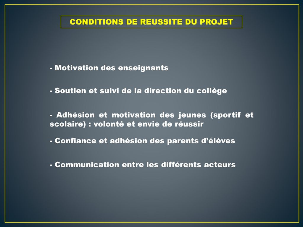 CONDITIONS DE REUSSITE DU PROJET