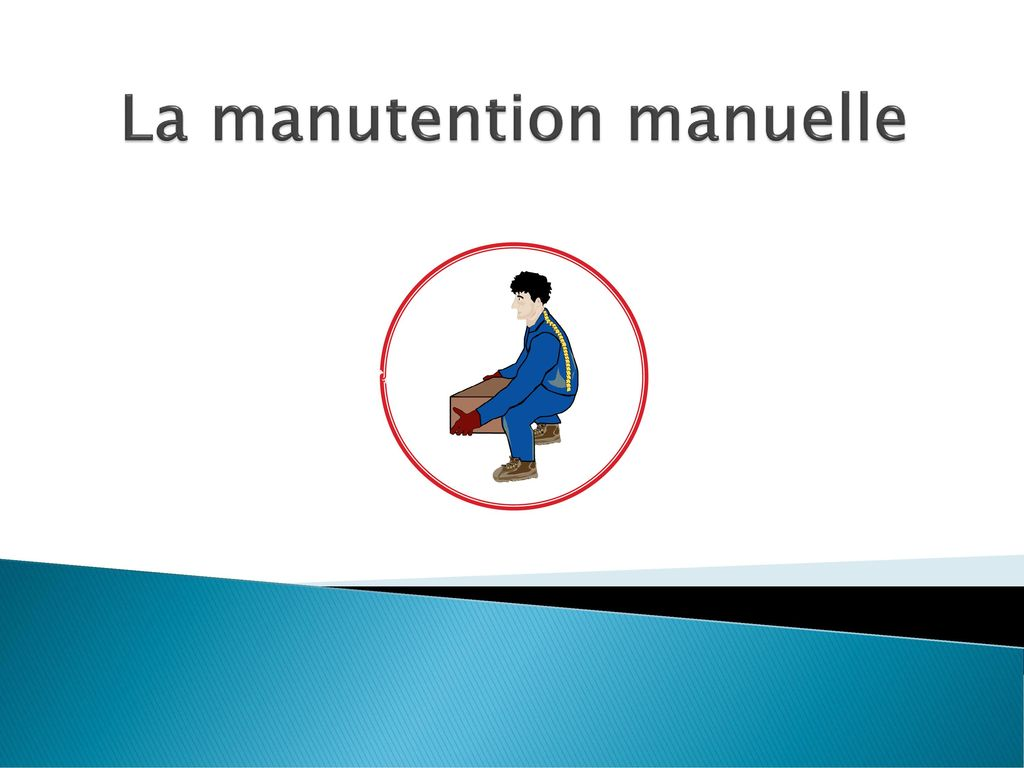 La manutention manuelle