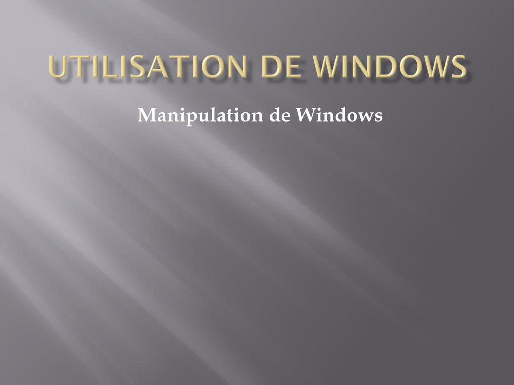 Utilisation de Windows
