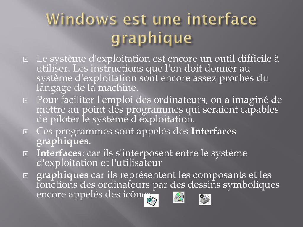Windows est une interface graphique