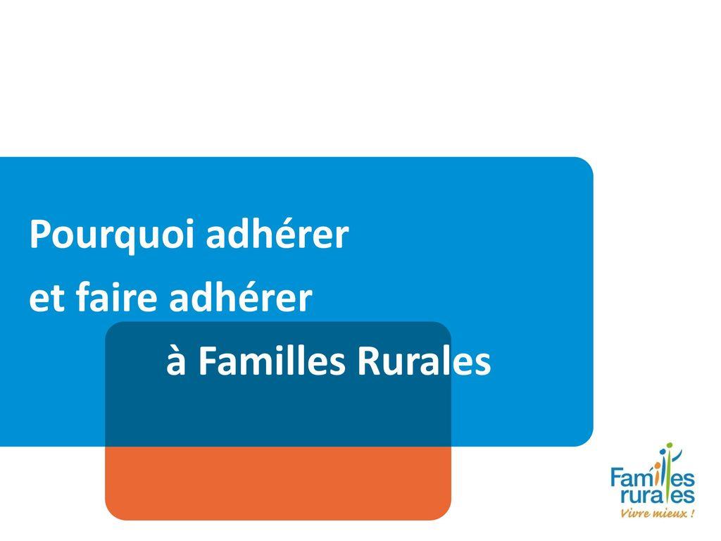 37672fd017e Pourquoi adhérer et faire adhérer à Familles Rurales - ppt télécharger