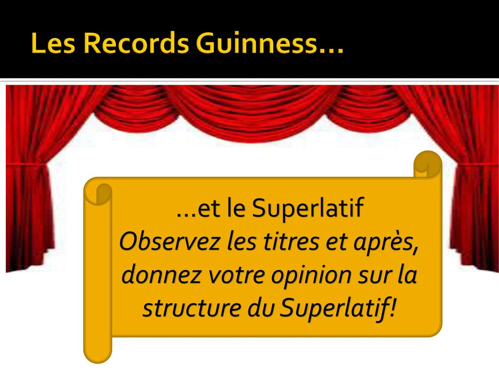 Les Records Guinness… …et le Superlatif