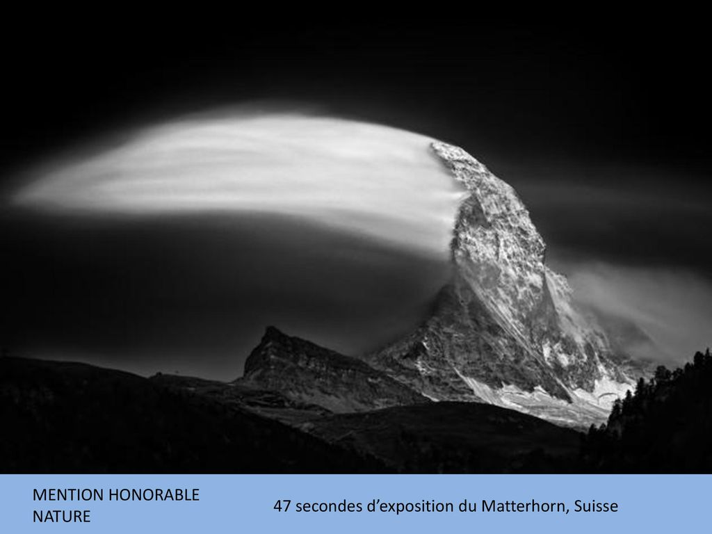 MENTION HONORABLE NATURE 47 secondes d'exposition du Matterhorn, Suisse