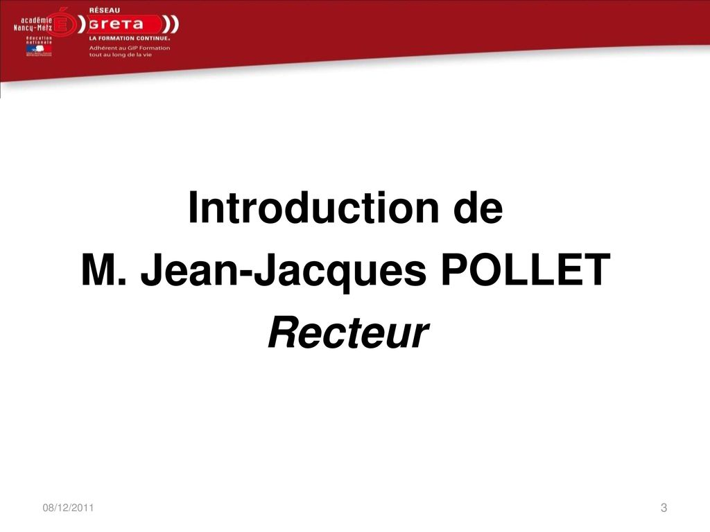 Introduction de M. Jean-Jacques POLLET Recteur