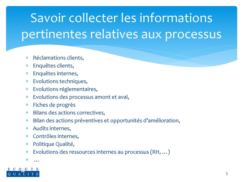 Savoir collecter les informations pertinentes relatives aux processus