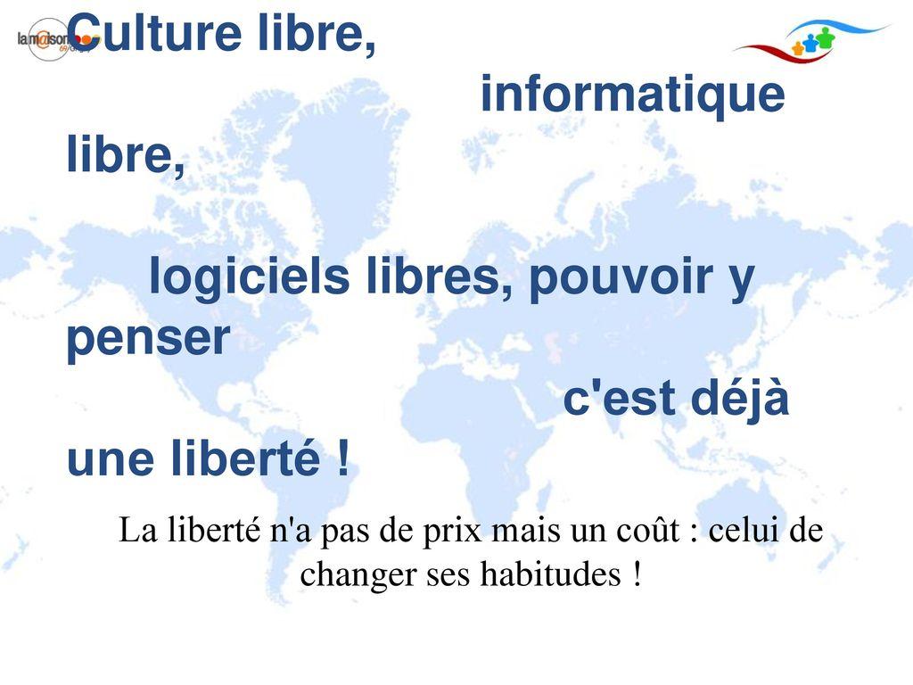 Culture Libre Informatique Libre Logiciels Libres Pouvoir Y