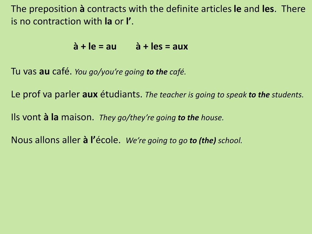 The preposition à contracts with the definite articles le and les