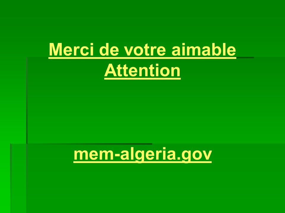 Merci de votre aimable Attention mem-algeria.gov