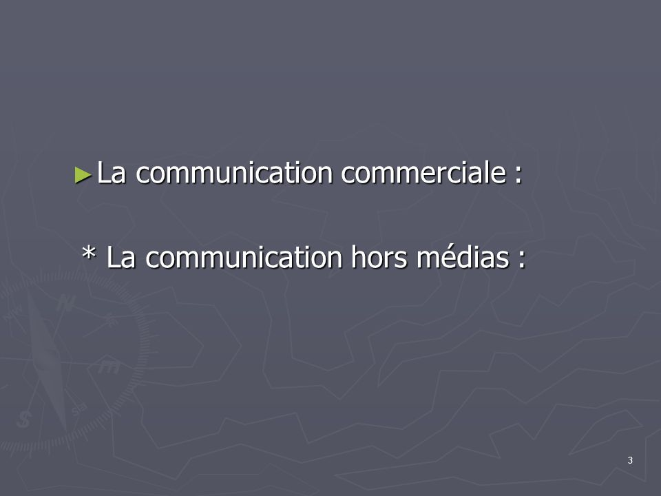 La communication commerciale :