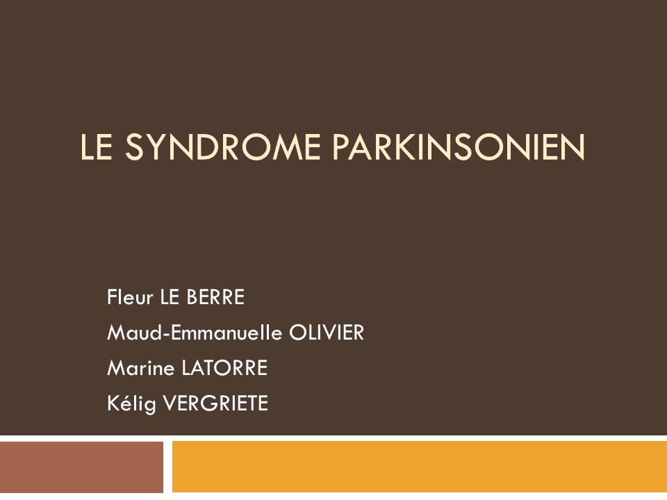 LE SYNDROME PARKINSONIEN