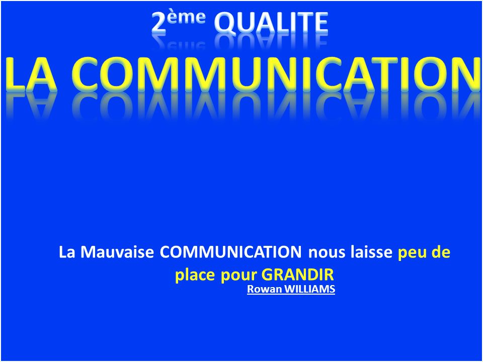 2ème QUALITE LA COMMUNICATION