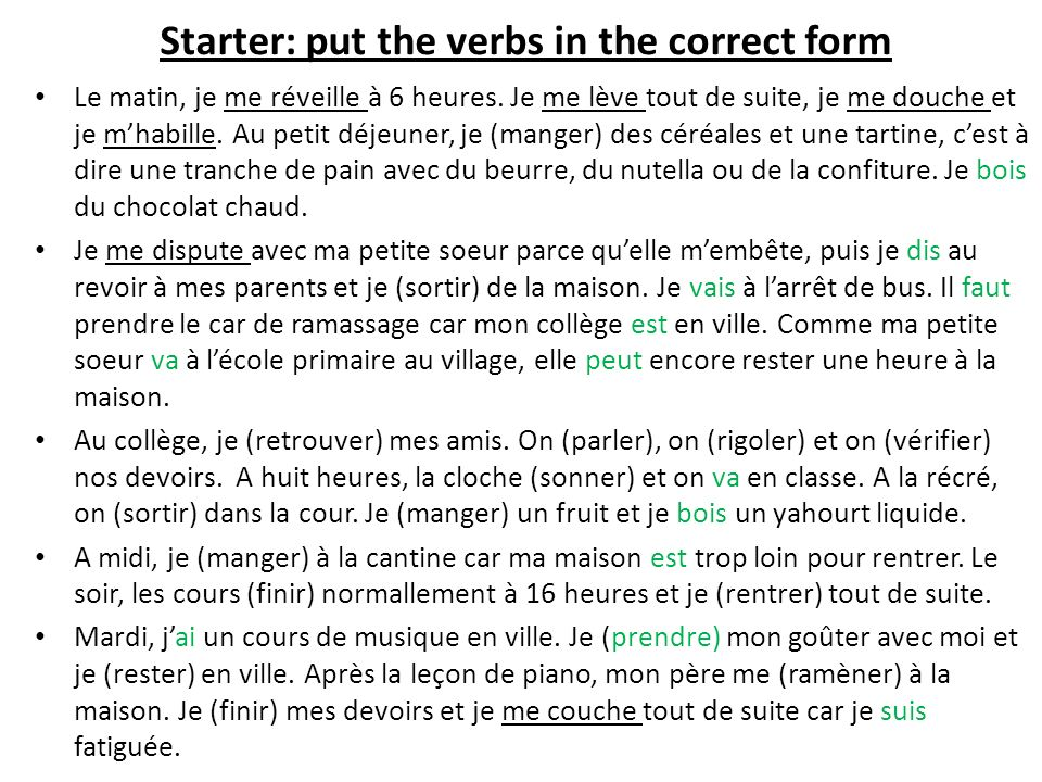 Starter: put the verbs in the correct form