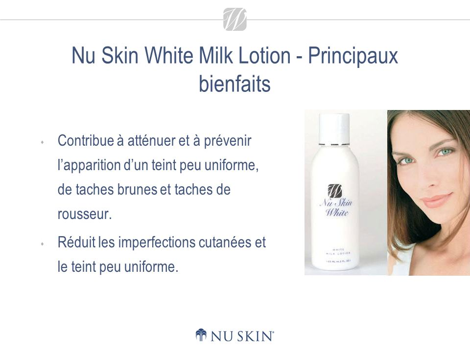 Nu Skin White Milk Lotion - Principaux bienfaits