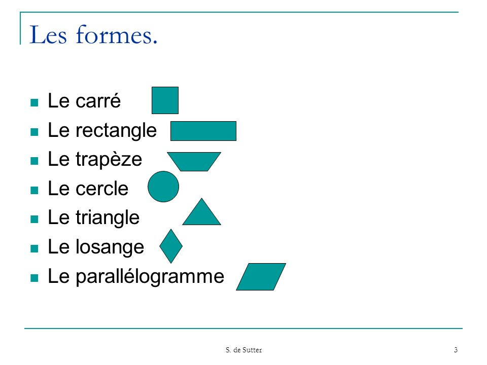 Les formes. Le carré Le rectangle Le trapèze Le cercle Le triangle