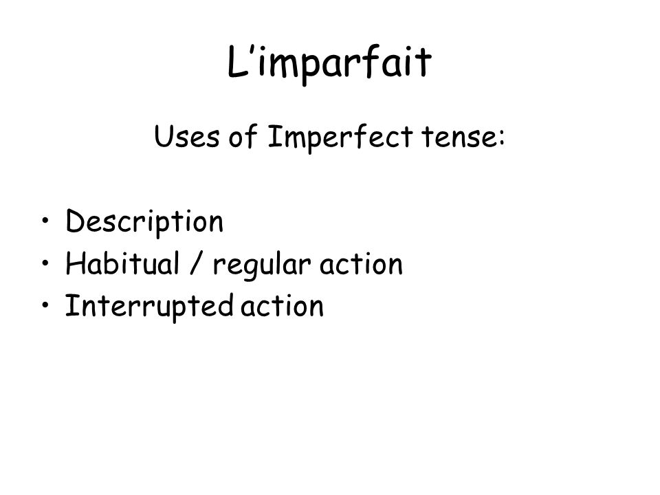 Uses of Imperfect tense: