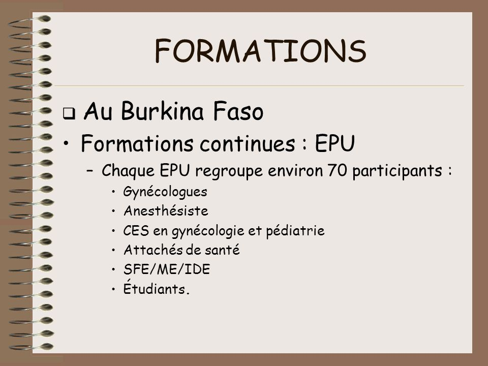 FORMATIONS Formations continues : EPU q Au Burkina Faso