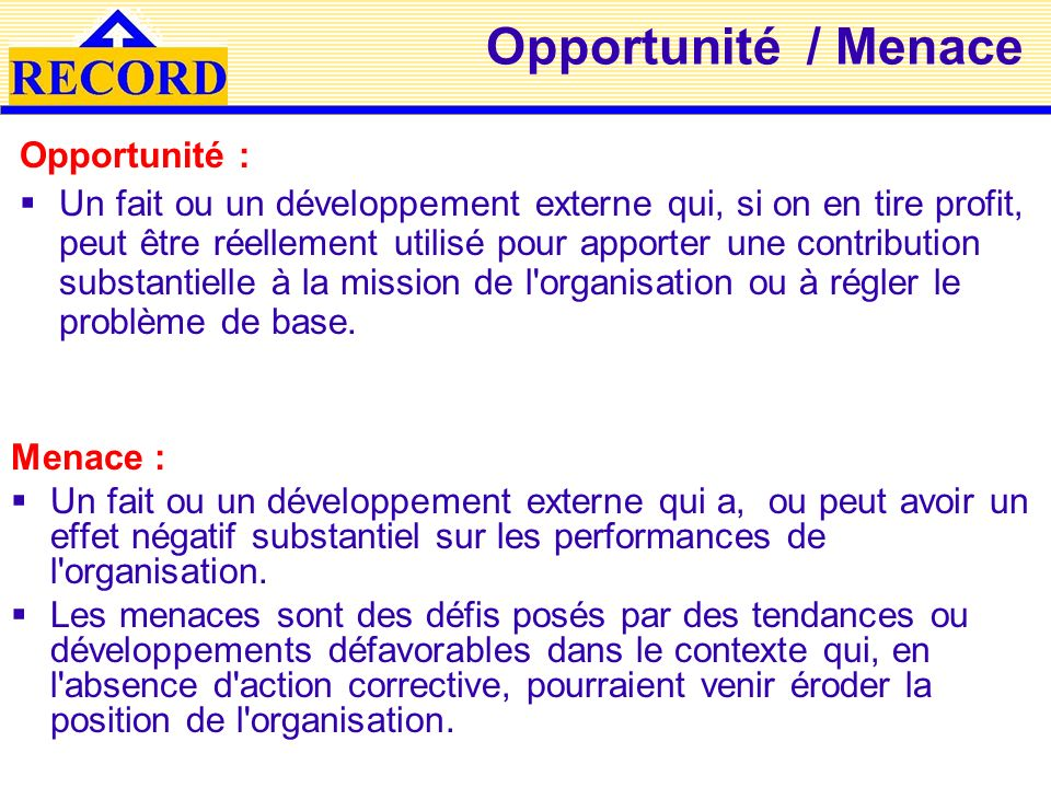Opportunité / Menace Opportunité :