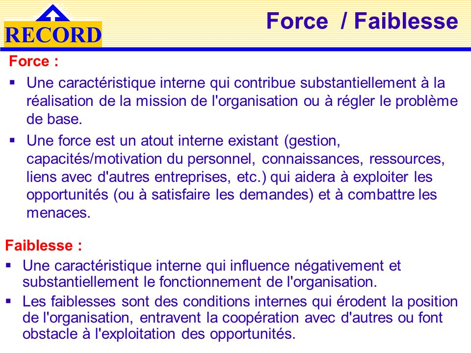 Force / Faiblesse Force :