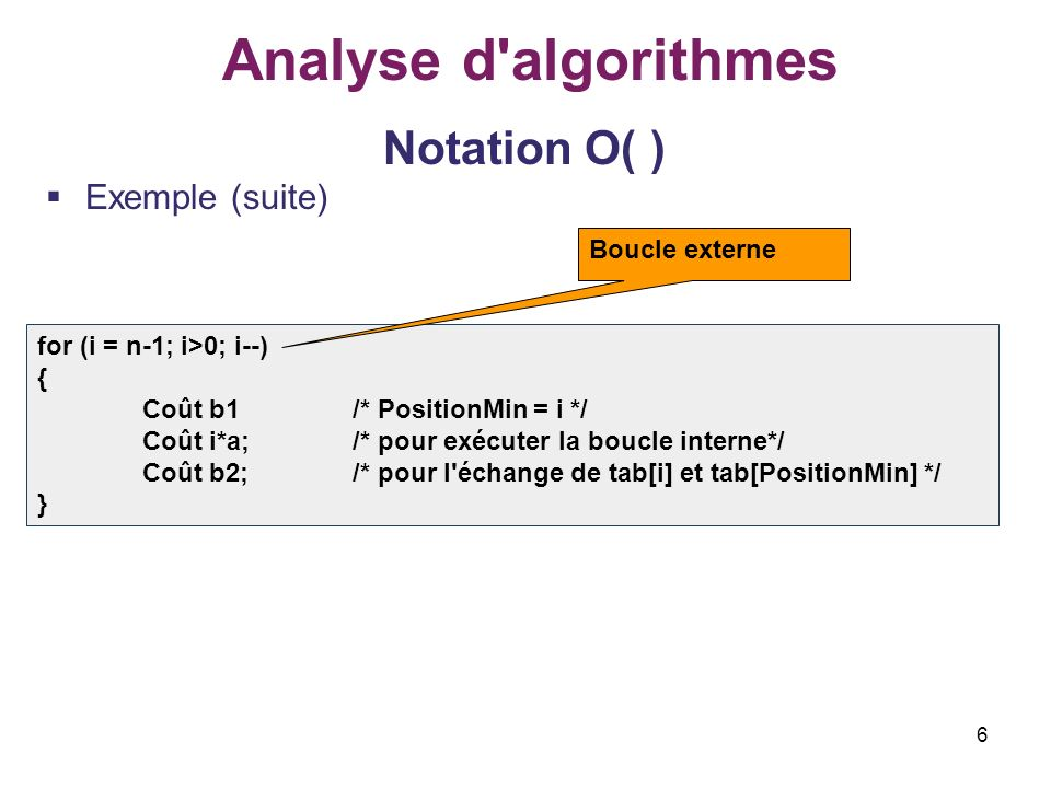 Analyse d algorithmes Notation O( ) Exemple (suite) Boucle externe