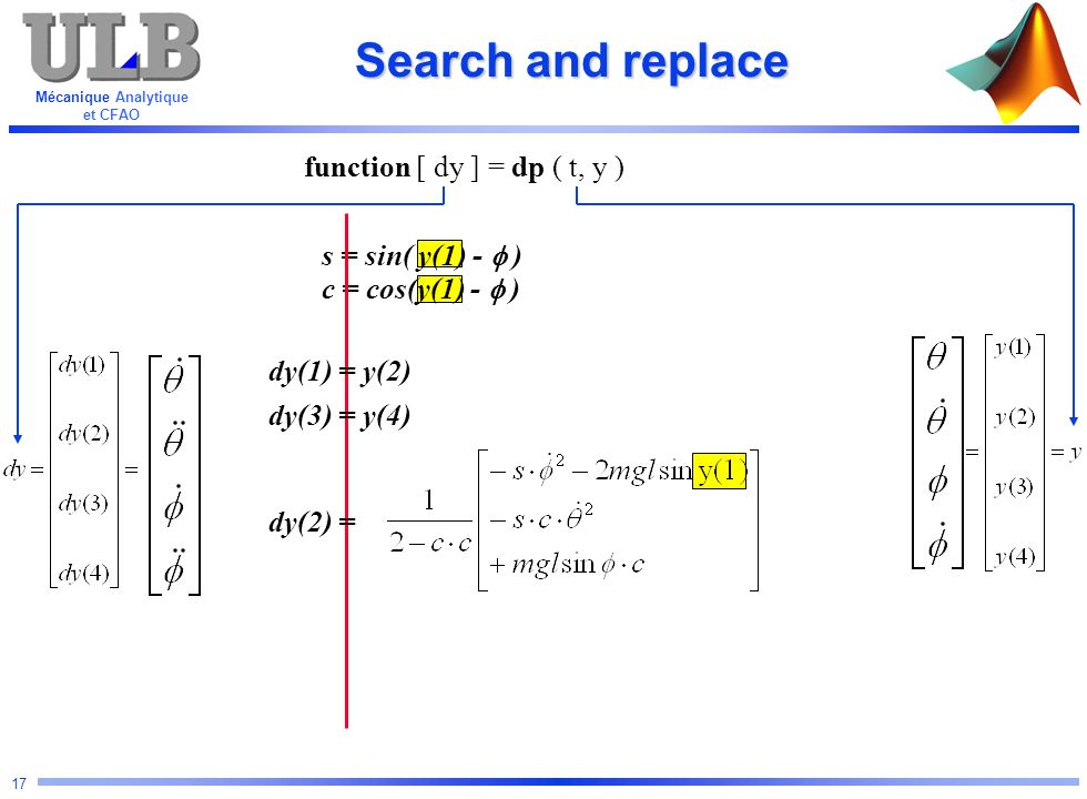 Search and replace function [ dy ] = dp ( t, y ) s = sin( y(1) -  )
