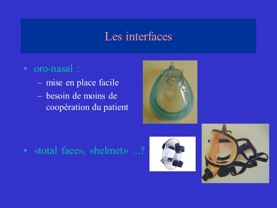Les interfaces oro-nasal : «total face», «helmet» ...