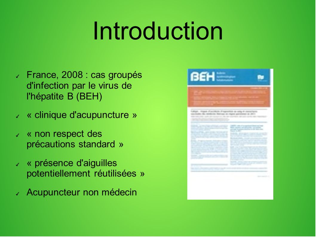 Introduction France, 2008 : cas groupés d infection par le virus de l hépatite B (BEH) « clinique d acupuncture »