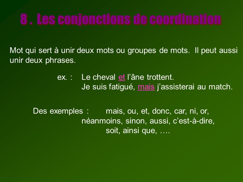 8 . Les conjonctions de coordination