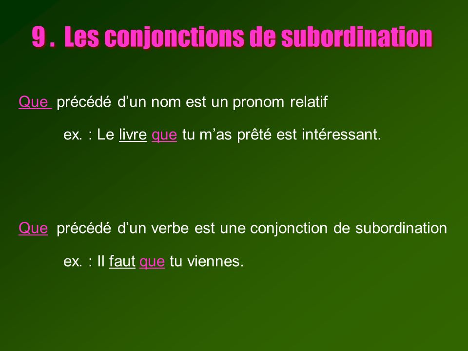 9 . Les conjonctions de subordination