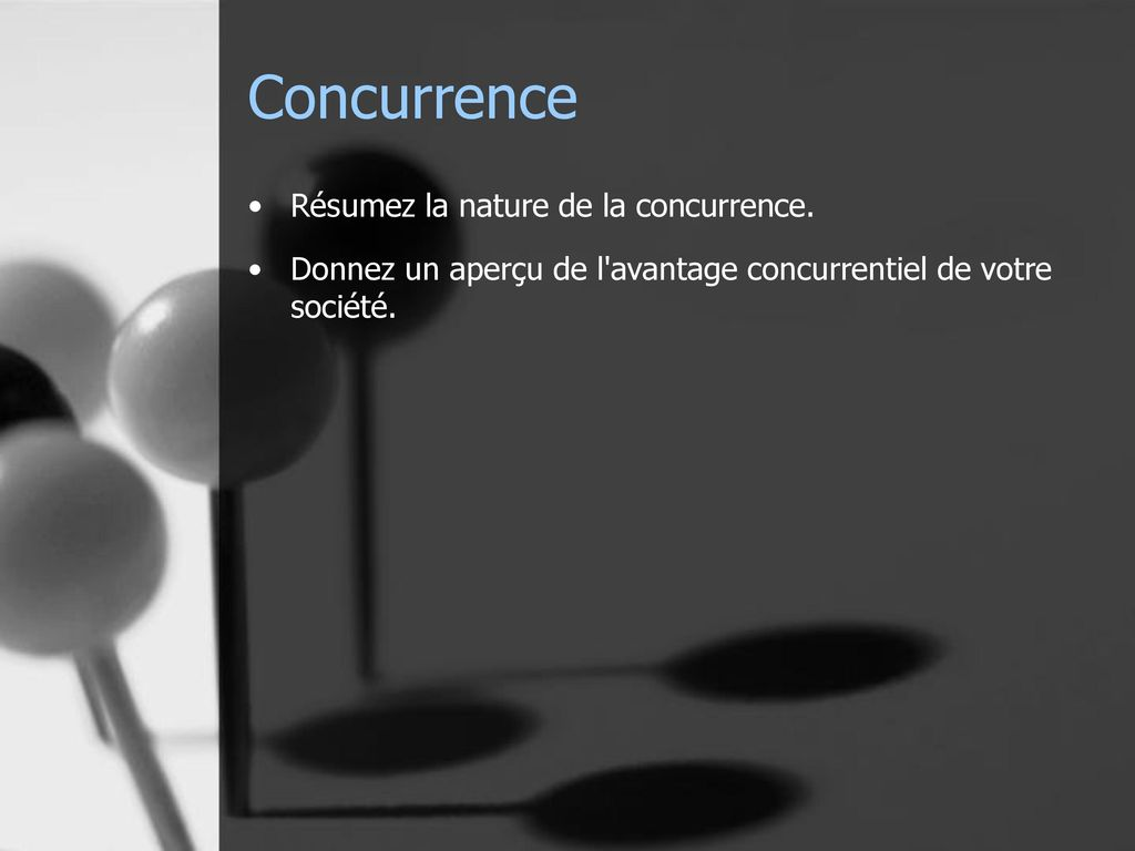 Concurrence Résumez la nature de la concurrence.