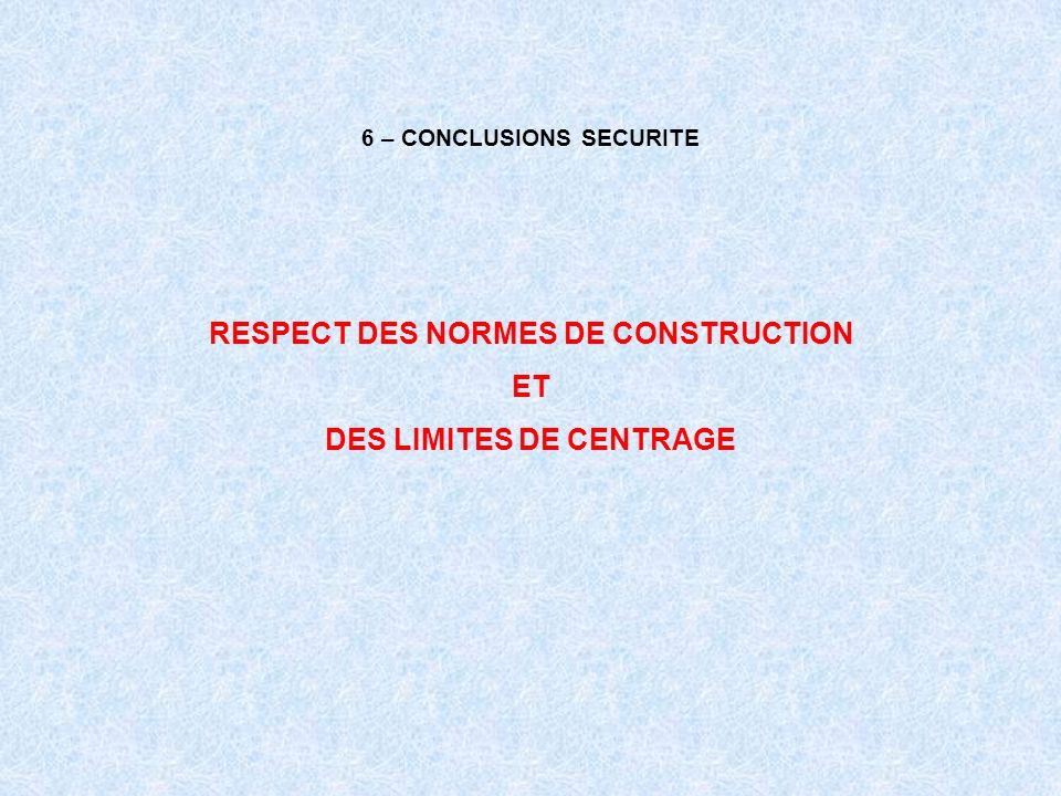 6 – CONCLUSIONS SECURITE
