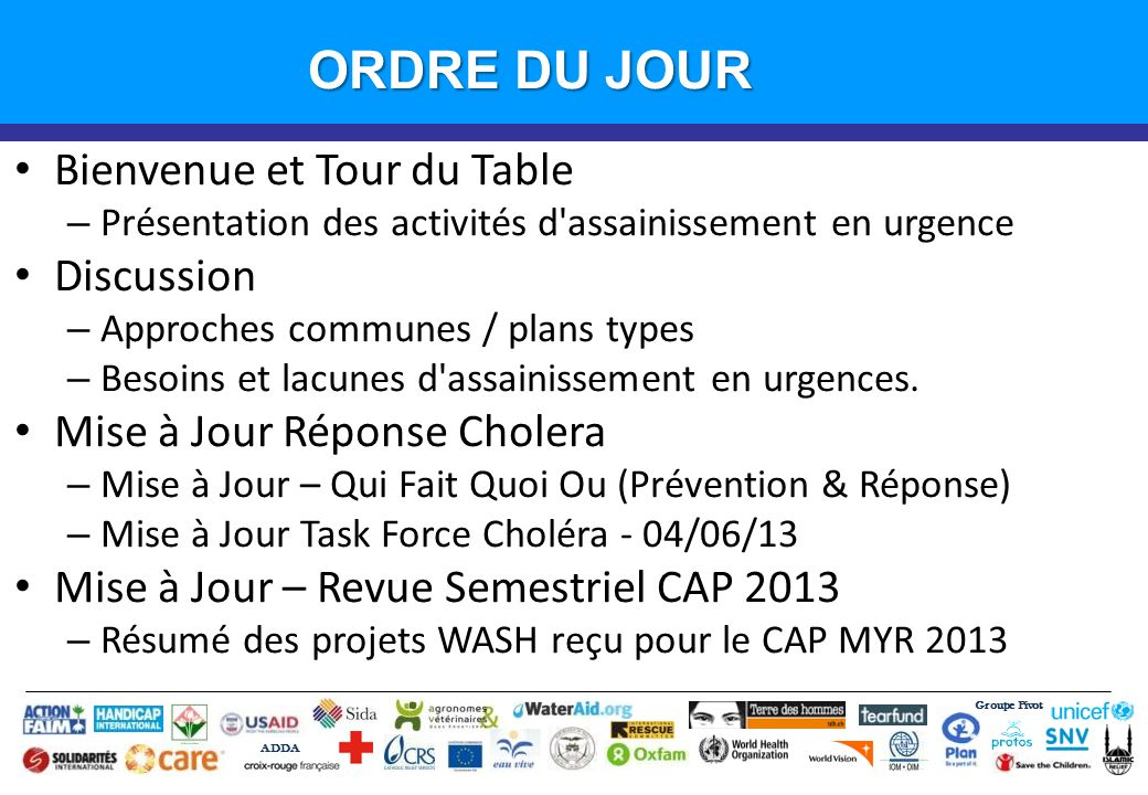 ORDRE DU JOUR Bienvenue et Tour du Table Discussion