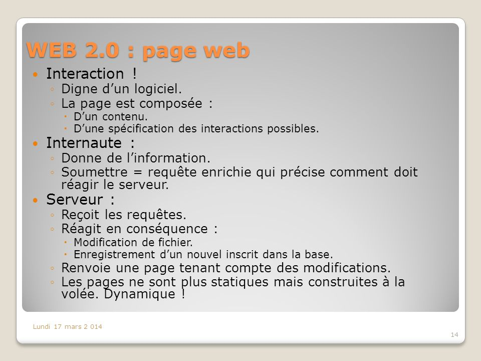 WEB 2.0 : page web Interaction ! Internaute : Serveur :