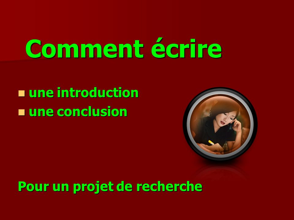 Comment écrire une introduction une conclusion