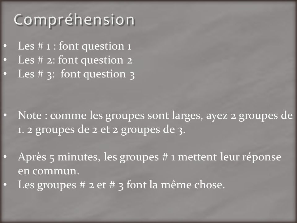 Compréhension Les # 1 : font question 1 Les # 2: font question 2