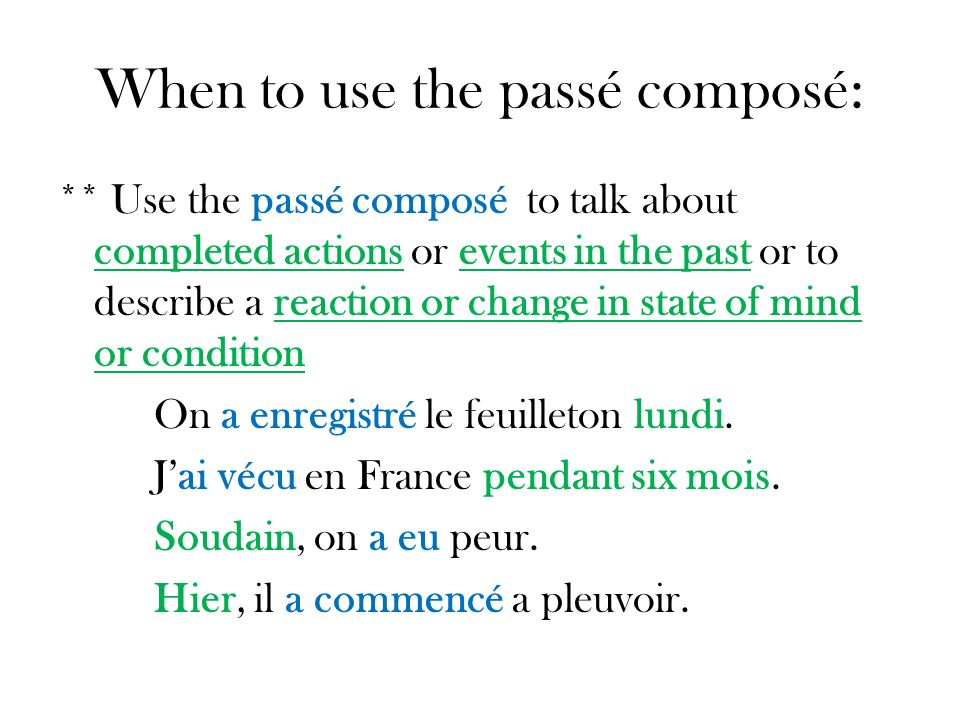 When to use the passé composé: