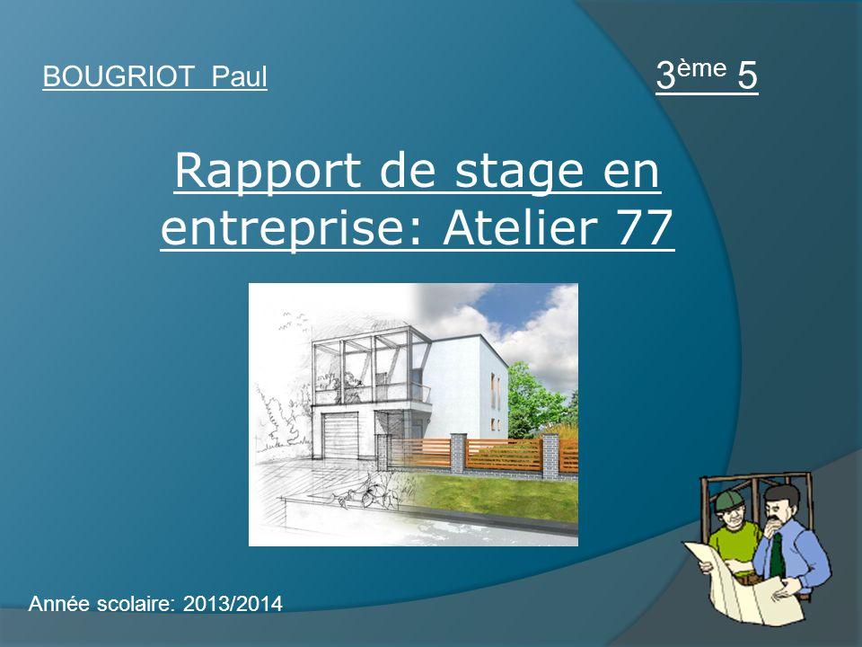 Rapport De Stage En Entreprise Atelier 77