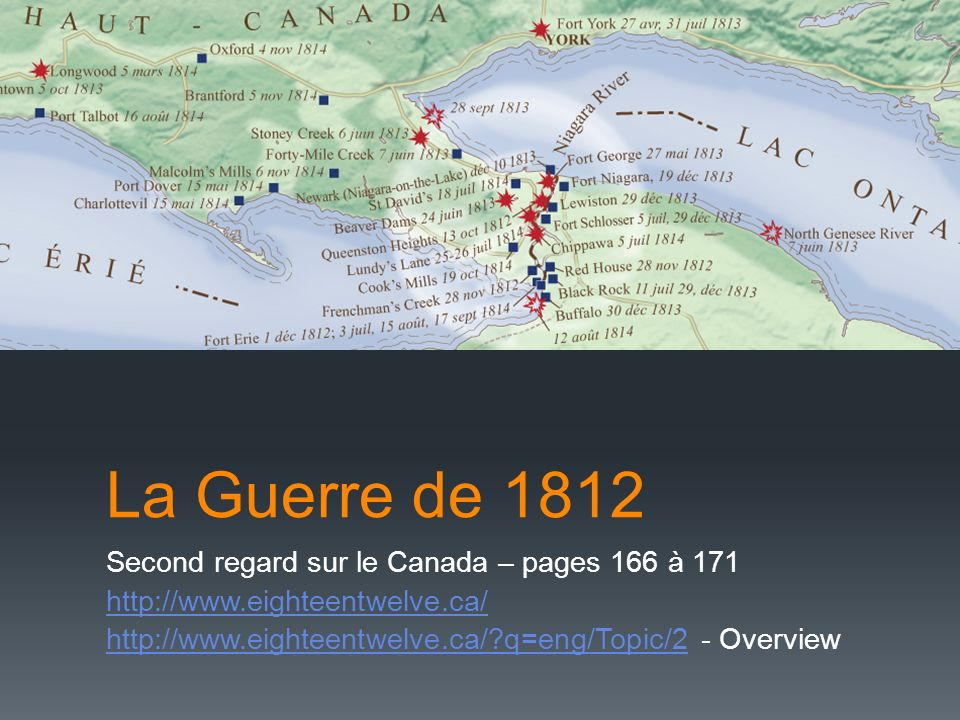 La Guerre de 1812 Second regard sur le Canada – pages 166 à 171