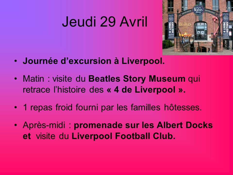 Jeudi 29 Avril Journée d'excursion à Liverpool.