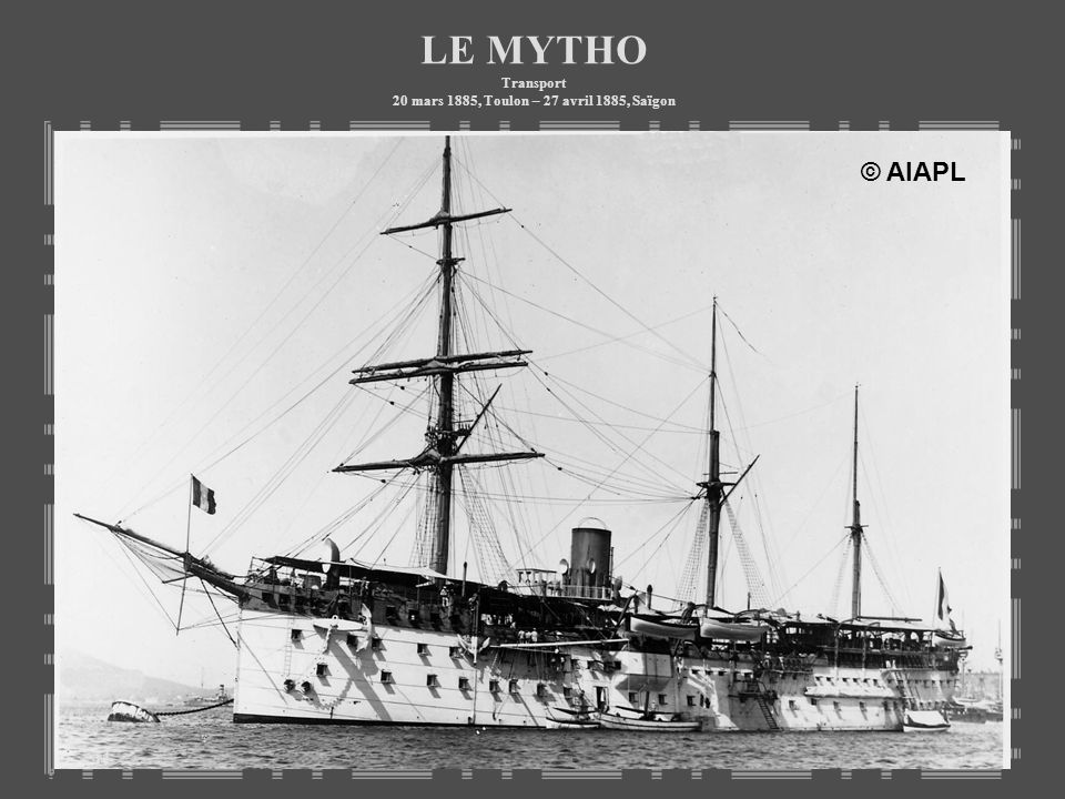 LE MYTHO Transport 20 mars 1885, Toulon – 27 avril 1885, Saïgon