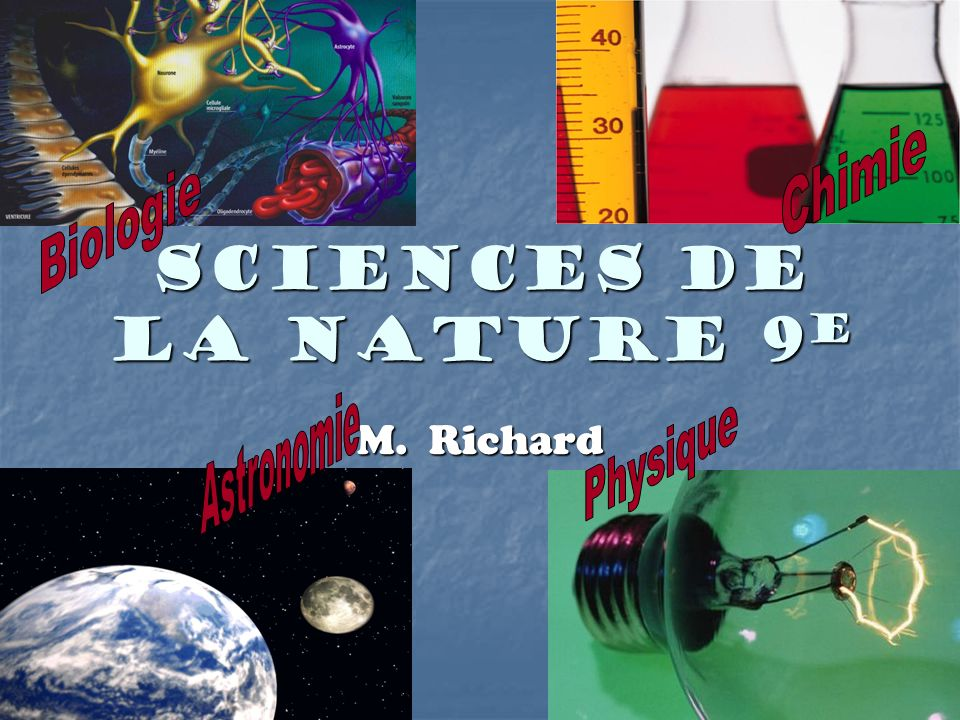Sciences de la nature 9e Chimie Biologie Astronomie Physique