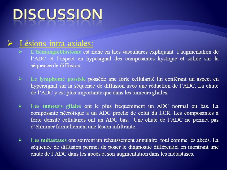 DISCUSSION Lésions intra axiales: