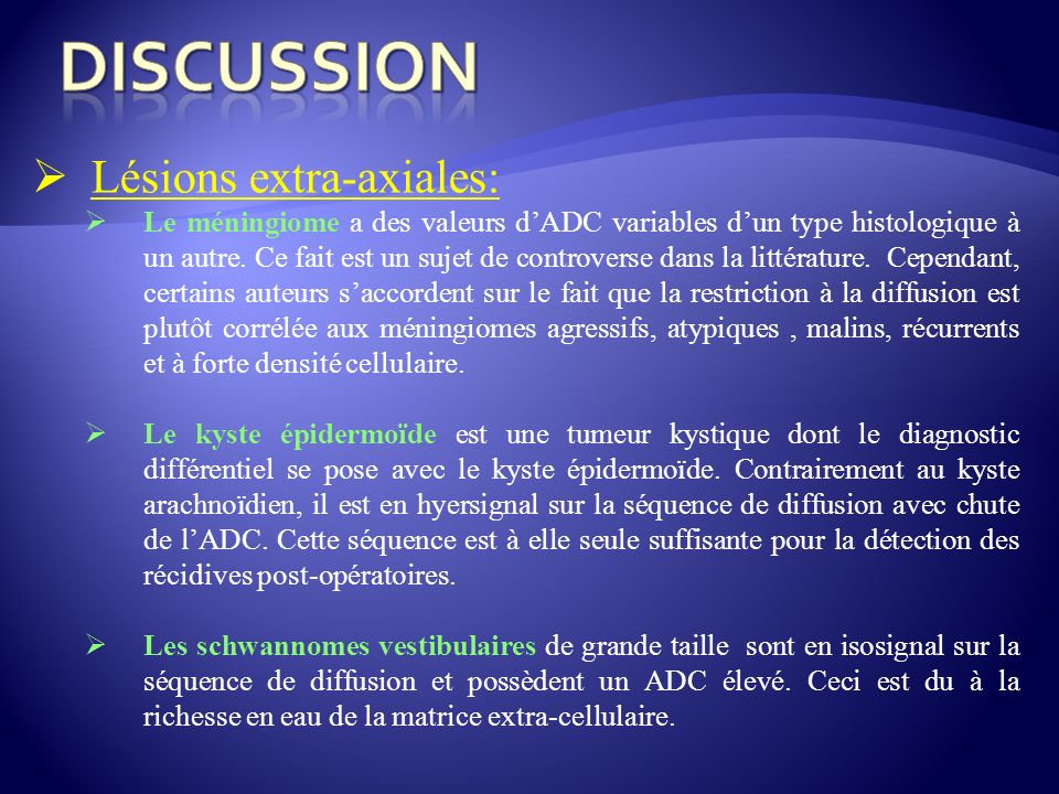 DISCUSSION Lésions extra-axiales: