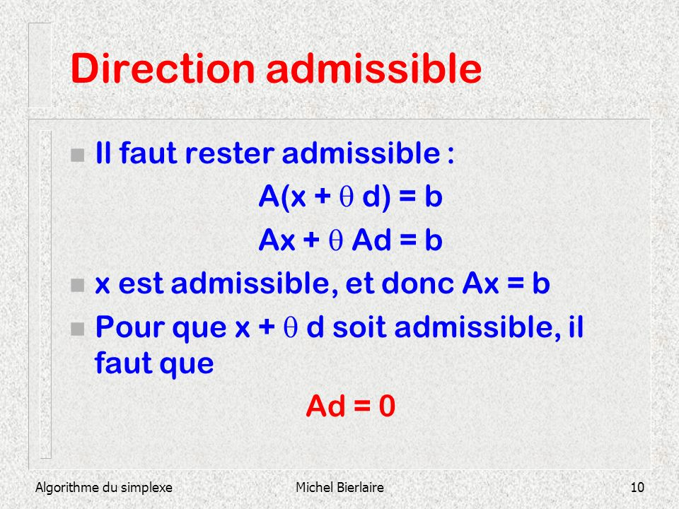 Direction admissible Il faut rester admissible : A(x +  d) = b